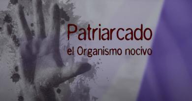 """Documental """"Patriarcado: el organismo nocivo"""""""