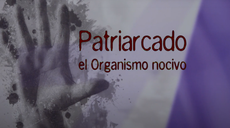 "Documental ""Patriarcado: el organismo nocivo"""
