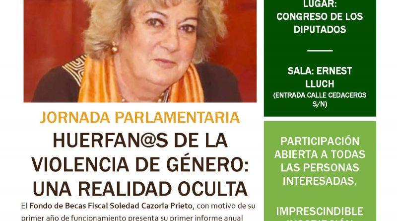 """Presentación I Informe Anual y Jornada Parlamentaria """"Huérfan@s de la violencia de género: una realidad oculta"""""""