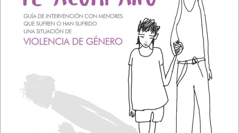 """""""Te acompaño"""" Guía de intervención para menores víctimas de violencia de género"""