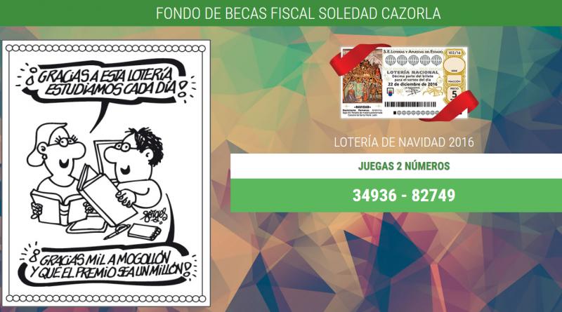 Lotería Solidaria a favor del Fondo de Becas Fiscal Soledad Cazorla Prieto
